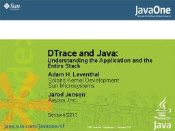 Adam Leventhal's blog » DTrace Presentation at JavaOne